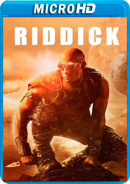 RIDDICK UNRATED [MICROHD 1080P][DTS-HD 5.1-CASTELLANO-DTS-HD 5.1-INGLES+SUBS][ES-EN] torrent